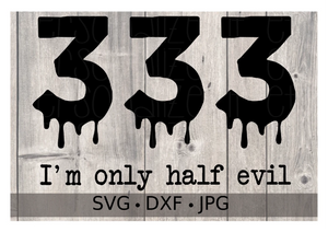 333 I'm only half evil - Personalize It Etc