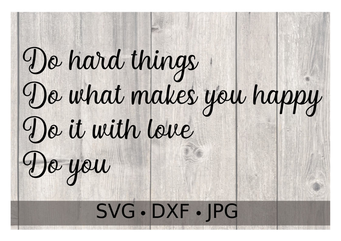 Do Hard Things Do What Makes You Happy - Personalize It Etc