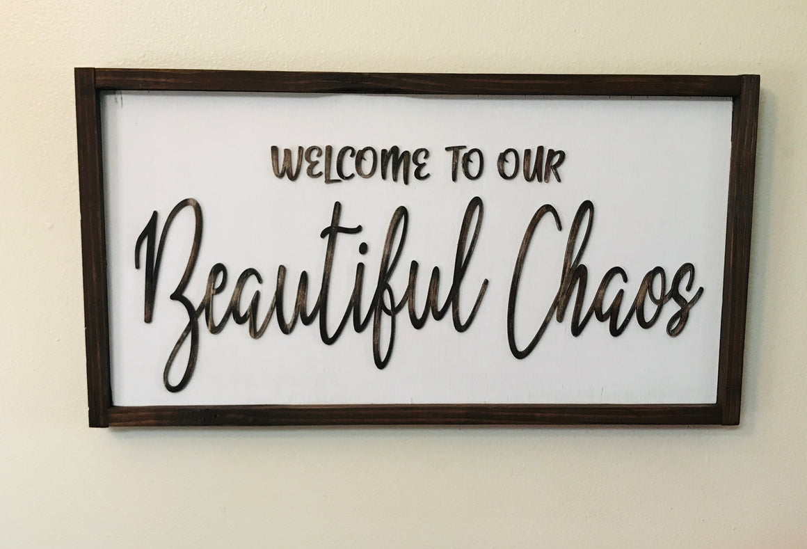 Welcome To Our Beautiful Chaos Framed Wood Sign