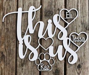 This Is Us family pet scroll word sign