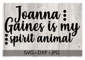 Joanna Gaines is My Spirit Animal - Personalize It Etc