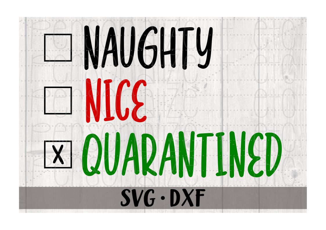 Naughty Nice Quarantined SVG DXF