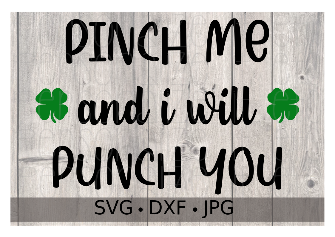 St. Patty's Day Pinch Me and I will Punch You - Personalize It Etc