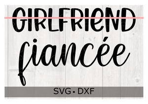 Girlfriend to Fiancee SVG | DXF for Cricut or Silhouette
