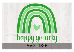 St. Patrick's Day Happy Go Lucky Rainbow  SVG | DXF for Cricut or Silhouette