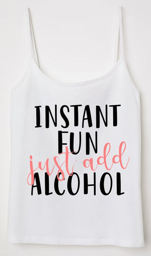 Instant Fun Just Add Alcohol - Personalize It Etc