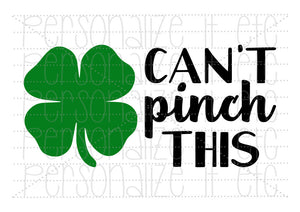 St. Patty's Day Can't Pinch This - Personalize It Etc