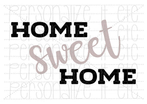 Home Sweet Home - Personalize It Etc