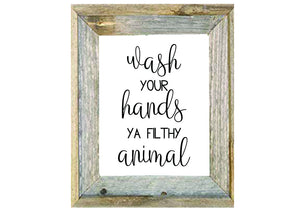 Wash Your Hands Ya Filthy Animal - Personalize It Etc