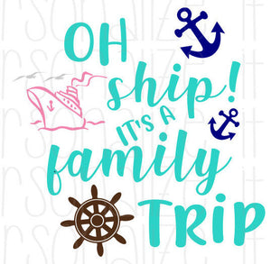 Oh Ship It's A Family Trip - Personalize It Etc