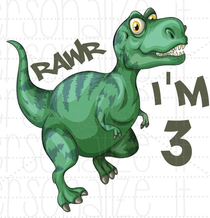 Dinosaur Rawr I'm 3 - Personalize It Etc