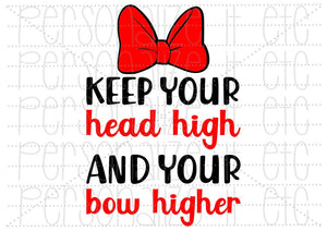 Keep Your Head High And Your Bow Higher - Personalize It Etc