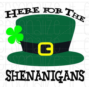 St. Patrick's Day Here For The Shenanigans - Personalize It Etc