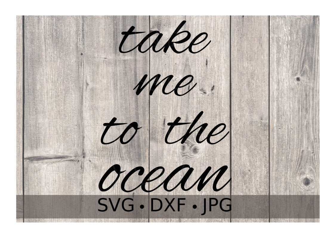 Take Me To The Ocean Svg File Personalize It Etc