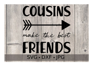 Cousins Make The Best Friends - Personalize It Etc
