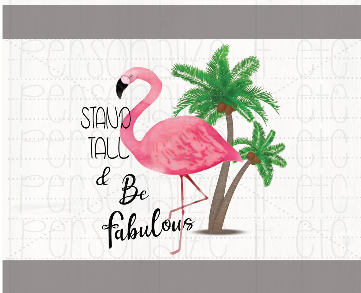 Stand Tall & Be Fabulous - Personalize It Etc
