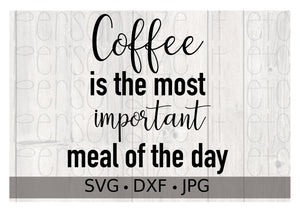 Coffee is the most important meal of the day - Personalize It Etc