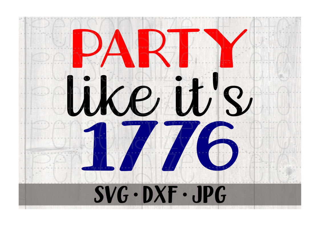 Party Like Its 1776 - Personalize It Etc