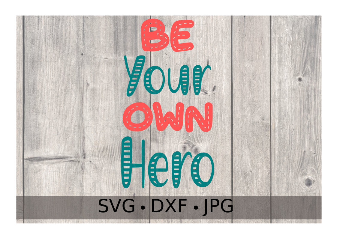 Be Your Own Hero - Personalize It Etc