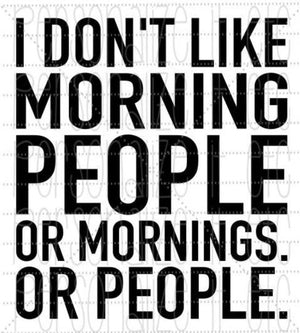 I Don't Like Morning People - Personalize It Etc