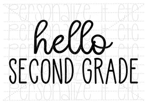 Hello Second Grade - Personalize It Etc