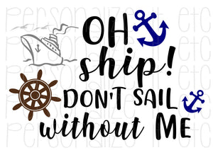 Oh Ship Don't Sail Without Me - Personalize It Etc