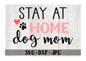 Stay At Home Dog Mom - Personalize It Etc