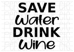 Save Water Drink Wine - Personalize It Etc