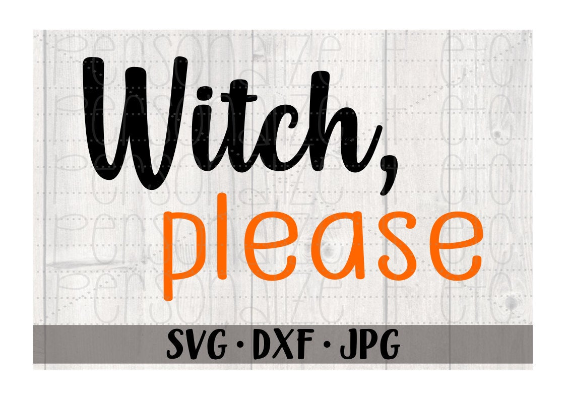 Witch, Please - Personalize It Etc