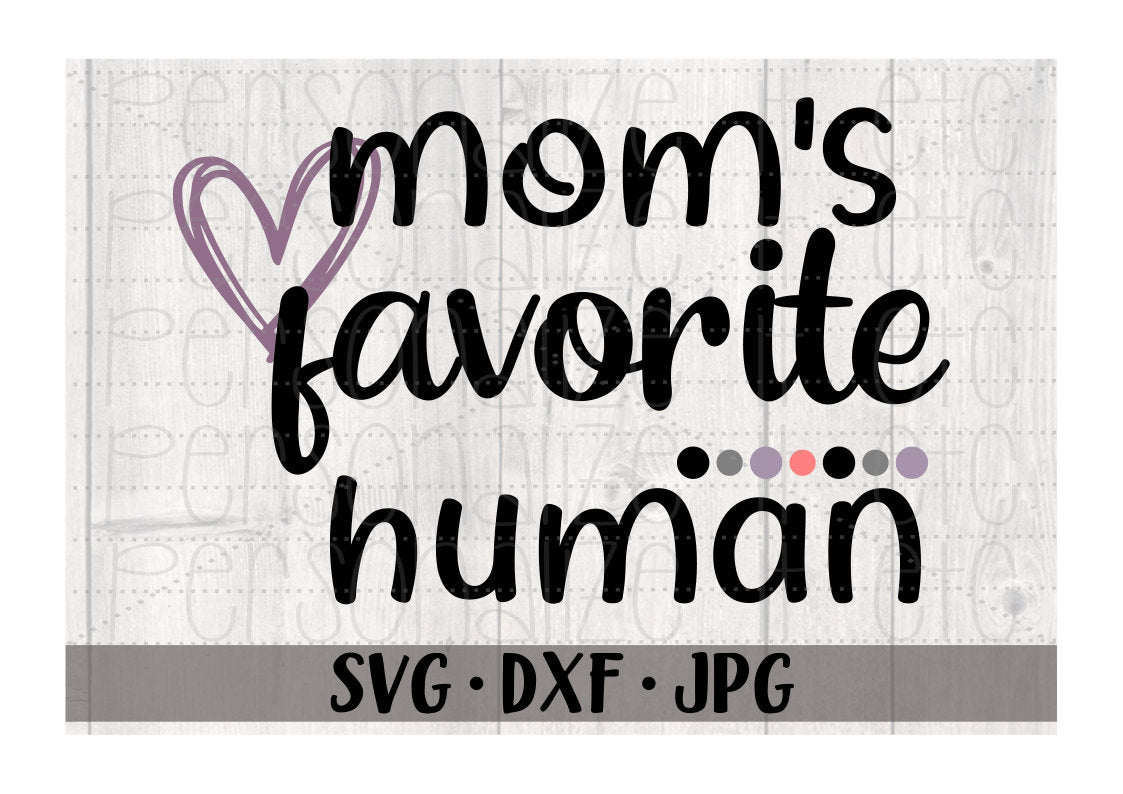 Mom's Favorite Human - Personalize It Etc