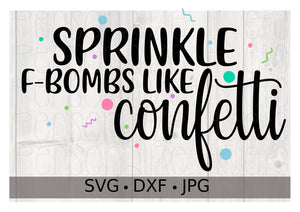 Sprinkle F-Bombs Like Confetti - Personalize It Etc