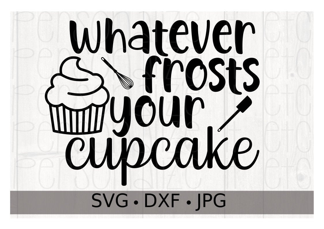 Whatever Frosts Your Cupcake - Personalize It Etc