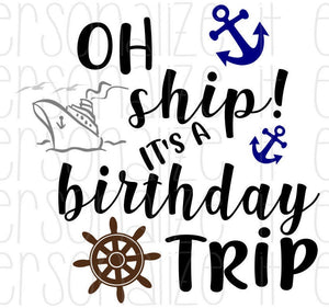 Oh Ship It's A Birthday Trip - Personalize It Etc