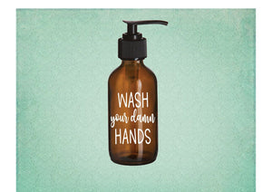Wash your damn hands amber glass soap dispenser - Personalize It Etc