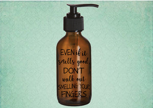 Don't Smell Your Fingers amber glass soap dispenser - Personalize It Etc