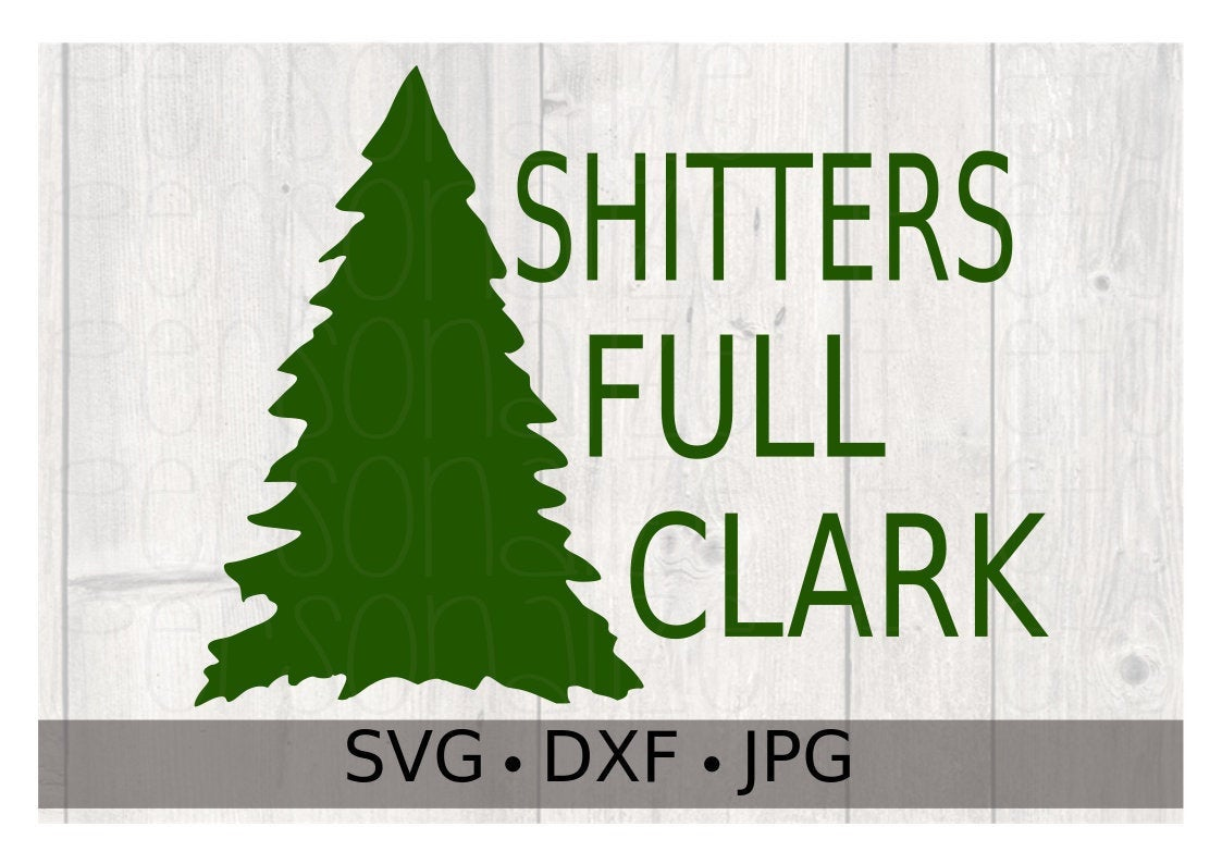 Shitters Full Clark - Personalize It Etc