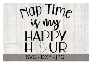 Nap Time is my Happy Hour - Personalize It Etc
