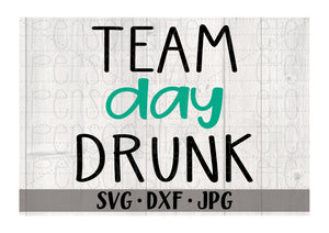 Team Day Drunk - Personalize It Etc