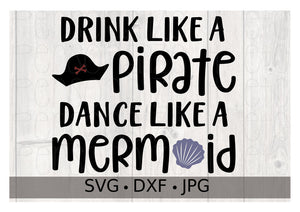 Drink Like A Pirate Dance Like A Mermaid - Personalize It Etc