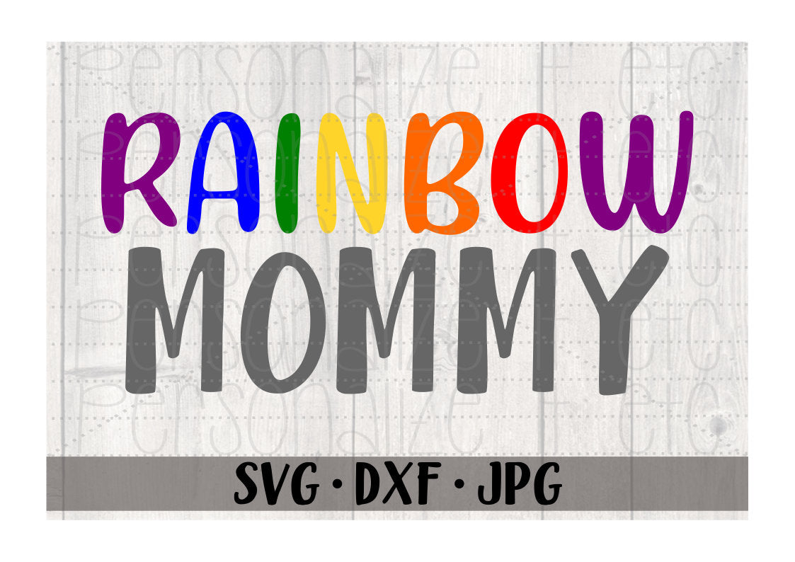 Rainbow Mommy - Personalize It Etc
