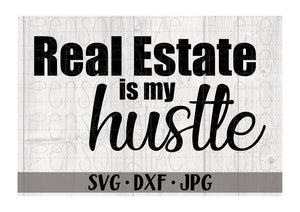 Real Estate Is My Hustle - Personalize It Etc