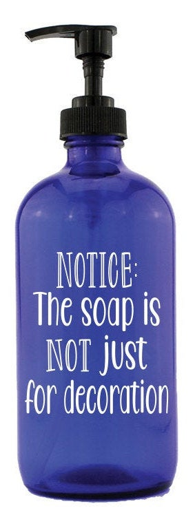 Notice: Soap is NOT just for decoration blue glass soap dispenser - Personalize It Etc