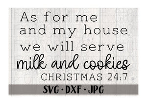 As For Me And My House We Will Serve Milk And Cookies - Personalize It Etc