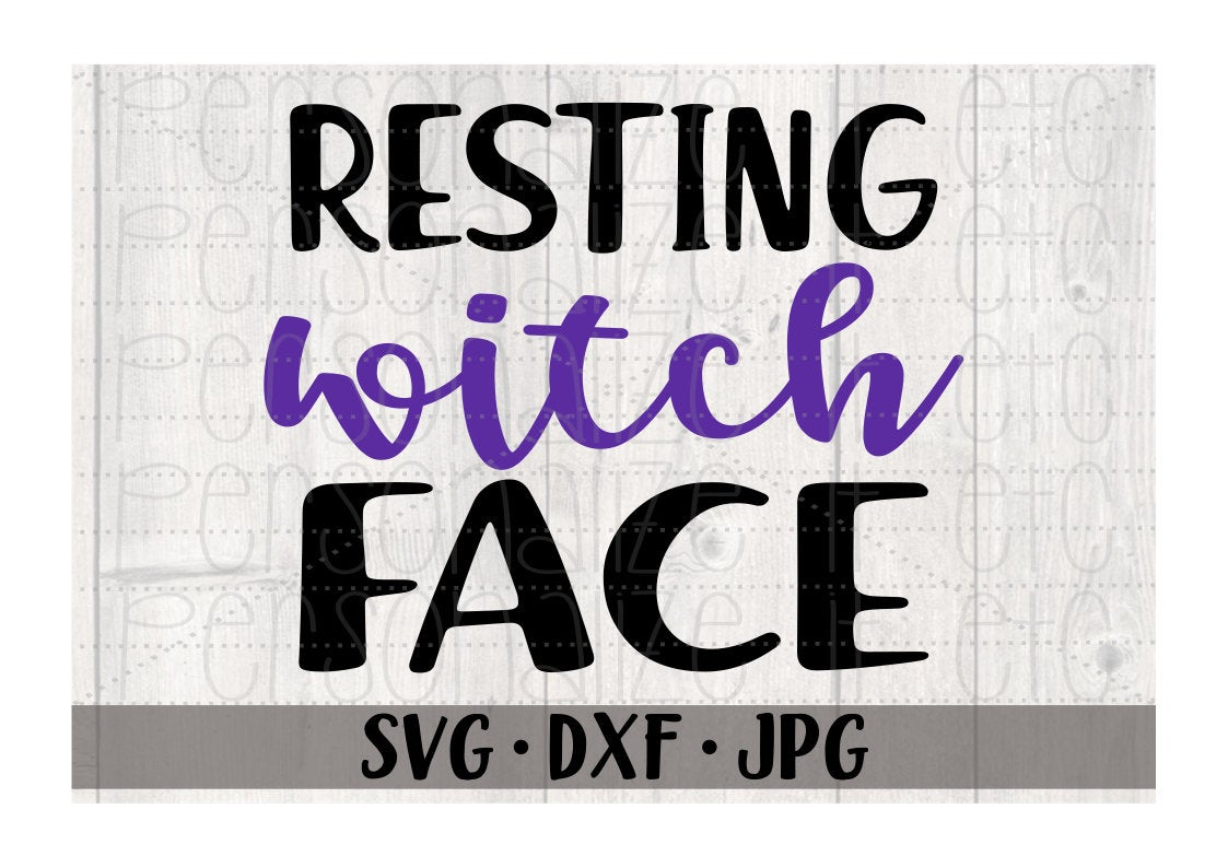 Resting Witch Face - Personalize It Etc