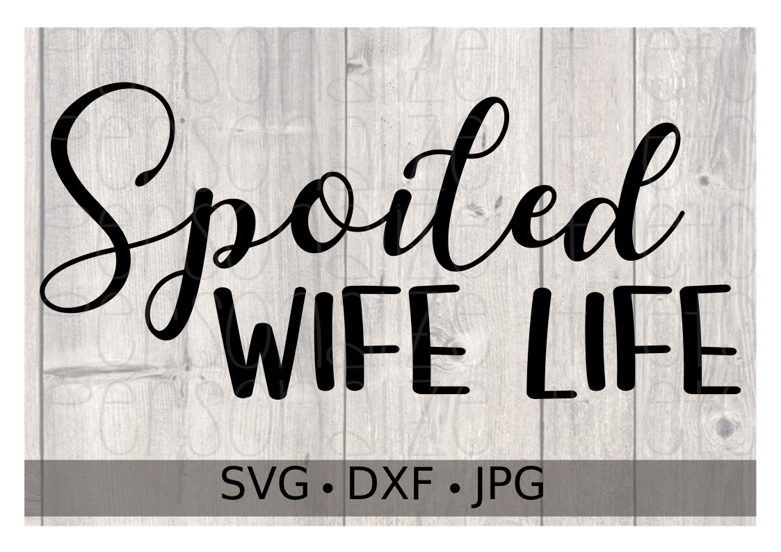 Spoiled Wife Life - Personalize It Etc