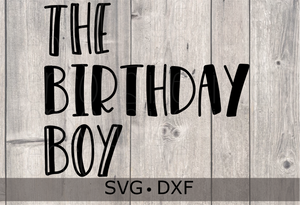 The Birthday Boy | SVG Download for Cricut or Silhouette DXF