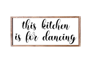 This Kitchen Is For Dancing Framed Wood Sign  - Farmhouse Style