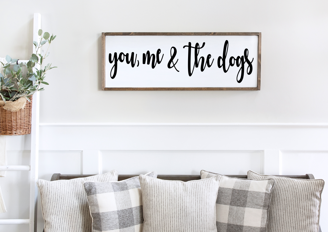 you, me & the dogs Framed Wood Sign  - Farmhouse Style