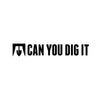 Can You Dig It Vinyl Stickers