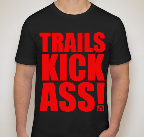 TRAILS KICK ASS! Tee